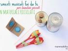 Strumenti musicali con materiali di riciclo