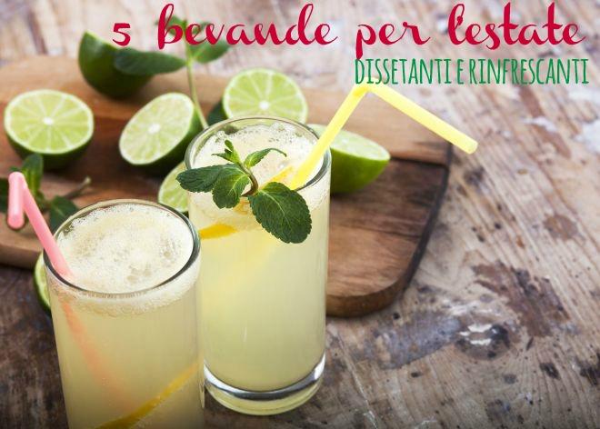 5 bevande rinfrescanti per l'estate