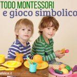 Metodo Montessori e gioco simbolico